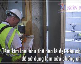Tấm kim loại như thế nào là đạt tiêu chuẩn để sử dụng làm cửa chống cháy?
