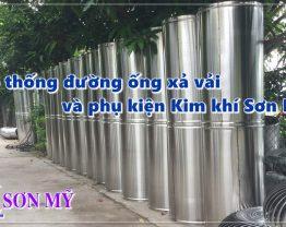 Hệ thống đường ống xả vải và phụ kiện Kim khí Sơn Mỹ